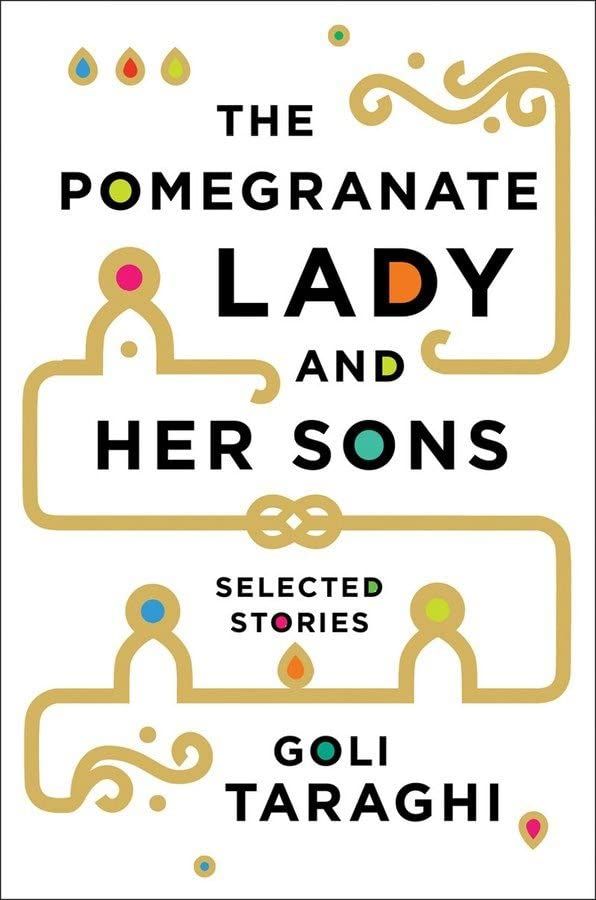 The Pomegranate Lady and Her Sons By Goli Taraghi