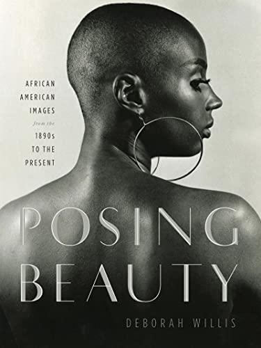 Posing Beauty By Deborah Willis (New York University)