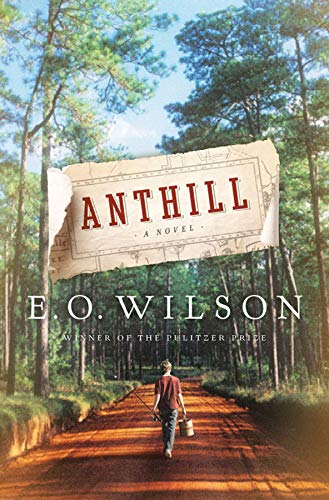Anthill By Edward O. Wilson (Harvard University)