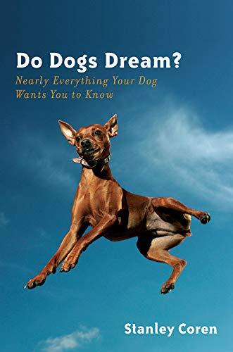 Do Dogs Dream? By Stanley Coren
