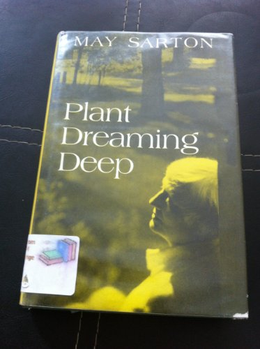 Sarton Plant Dreaming Deep (Cloth) by May Sarton