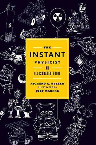 The Instant Physicist By Richard A. Muller (University of California,  Berkeley)