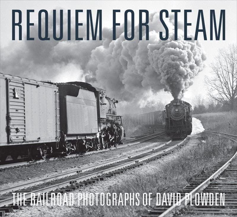 Requiem for Steam By David Plowden
