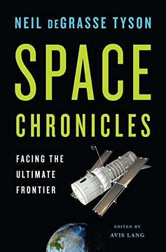 Space Chronicles By Neil deGrasse Tyson (American Museum of Natural History)