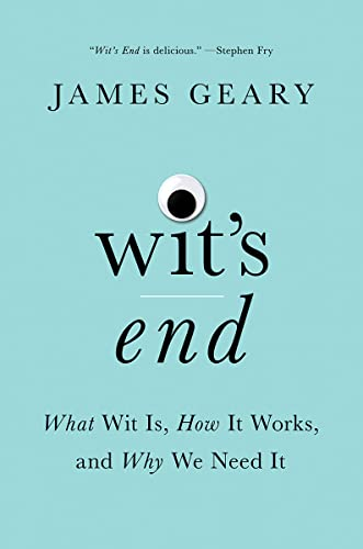 Wit's End By James Geary (Harvard University)