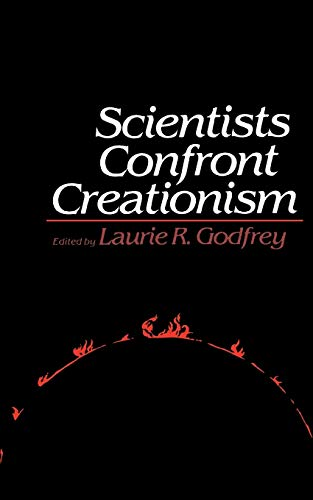 Scientists Confront Creationism By Edited by Laurie R. Godfrey