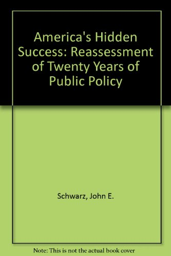 America's Hidden Success By John E. Schwarz