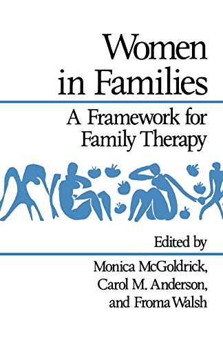 Women in Families By Edited by Monica McGoldrick (Robert Wood Johnson Medical School)