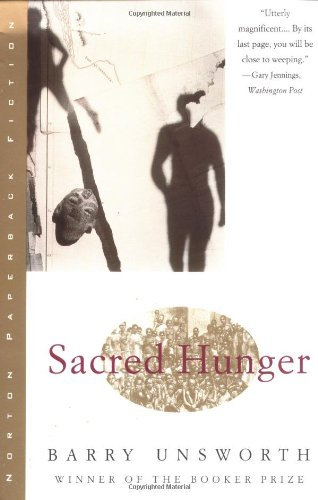 Sacred Hunger Norton Paperback Fiction By Barry Unsworth