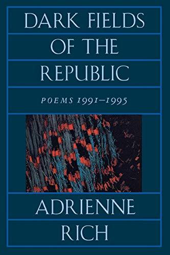 Dark Fields of the Republic By Adrienne Rich