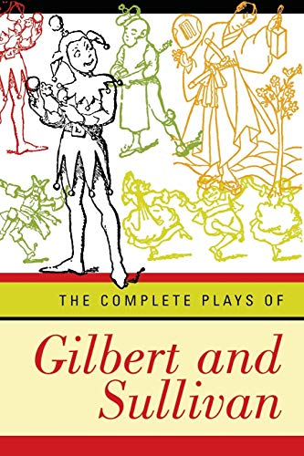 The Complete Plays of Gilbert and Sullivan By William Schwenck Gilbert