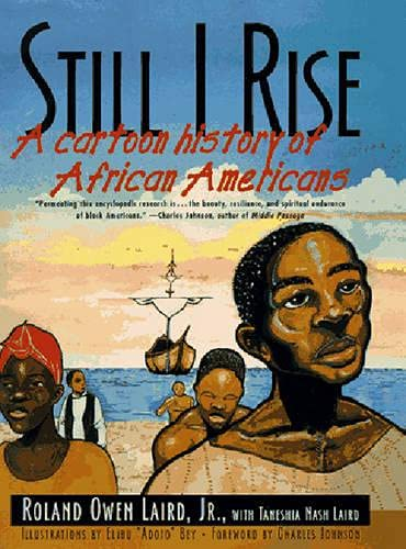 Still I Rise - A Cartoon History of African Americans (Paper) By RO Laird