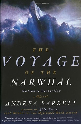 Voyage of the Narwhal By Andrea Barrett (Williams College)