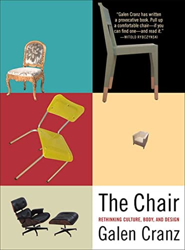 The Chair: Rethinking Culture, Body, and Design By Galen Cranz (University of California at Berkeley)