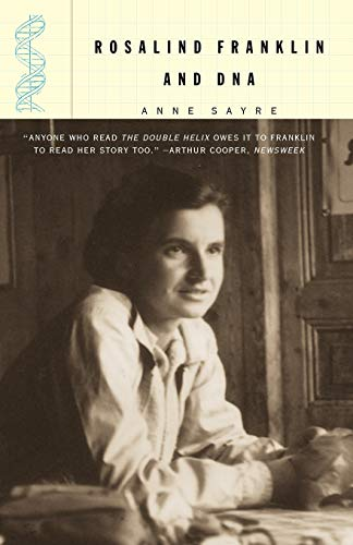 Rosalind Franklin and DNA By Anne Sayre