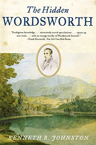 The Hidden Wordsworth By Kenneth R. Johnston