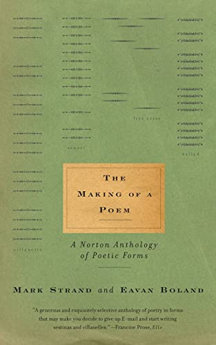 The Making of a Poem By Edited by Eavan Boland (Stanford University)