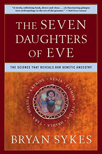 The Seven Daughters of Eve By Bryan Sykes (Oxford Ancestors)
