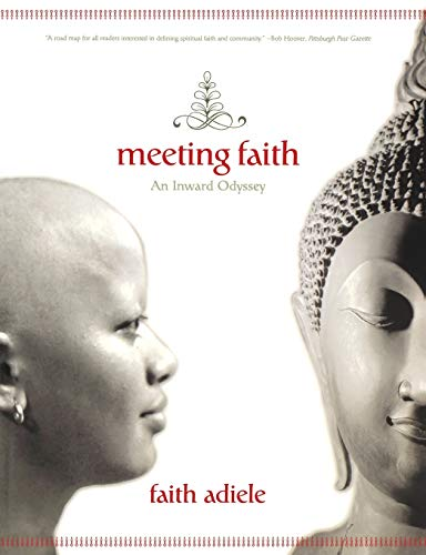 Meeting Faith: The Forest Journals of a Black Buddhist Nun: An Inward Odyssey By Faith Adiele (University of Pittsburgh)