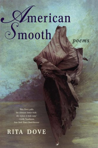 American Smooth: Poems By Rita Dove (University of Virginia)