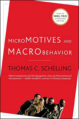 Micromotives and Macrobehavior (Fels Lectures on Public Policy Analysis) By Thomas C. Schelling