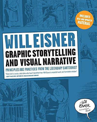 Graphic Storytelling and Visual Narrative (Will Eisner Instructional Books) By Will Eisner
