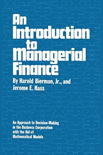 An Introduction to Managerial Finance By Harold Bierman, Jr