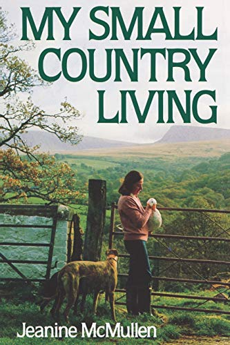 My Small Country Living By Jeanine McMullen