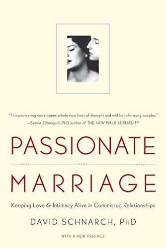 Passionate Marriage By David Schnarch, PhD