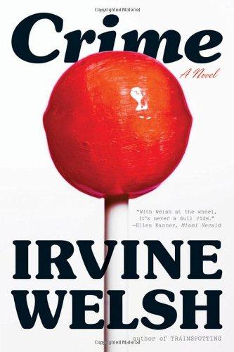 Crime By Irvine Welsh