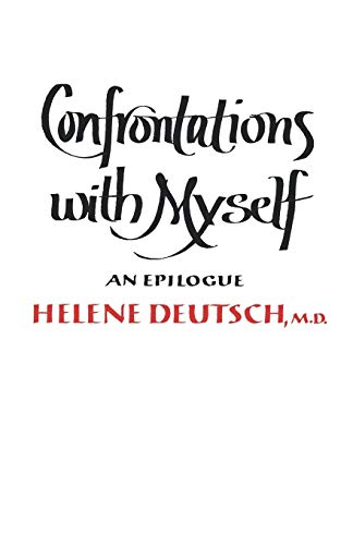 Confrontations with Myself By Helene Deutsch