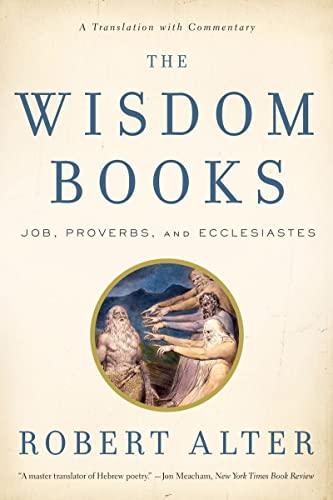 The Wisdom Books By Robert Alter (University of California, Berkeley)