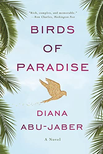 Birds of Paradise By Diana Abu-Jaber