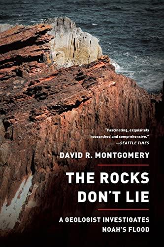The Rocks Don't Lie By David R. Montgomery (University of Washington)