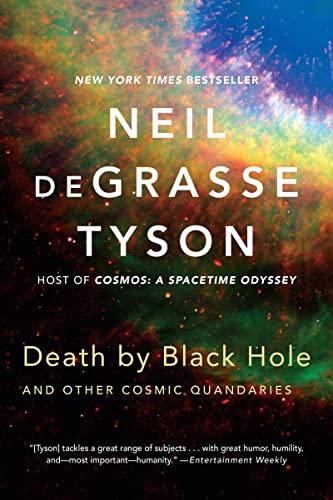 Death by Black Hole - and Other Cosmic Quandaries By Neil deGrasse Tyson (American Museum of Natural History)
