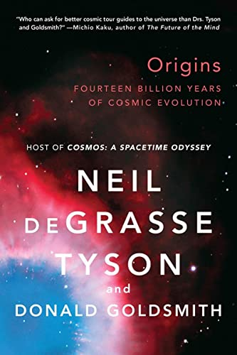 Origins - Fourteen Billion Years of Cosmic Evolution By Neil deGrasse Tyson (American Museum of Natural History)