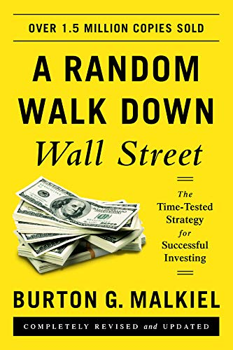 A Random Walk Down Wall Street By Burton G. Malkiel (Princeton University)