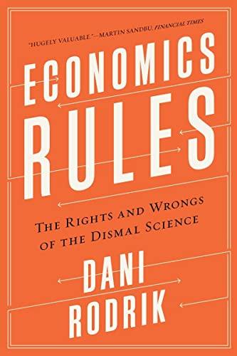 Economics Rules By Dani Rodrik (Harvard University)