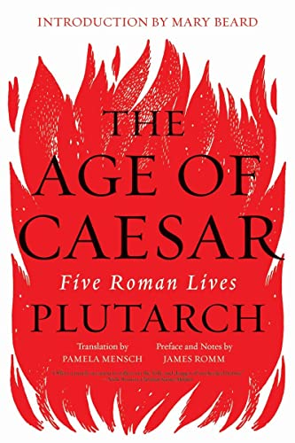 The Age of Caesar: Five Roman Lives By Plutarch