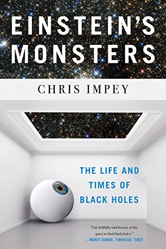 Einstein's Monsters By Chris Impey (University of Arizona in Tucson)