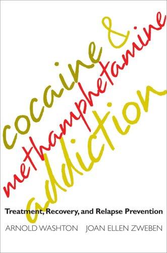 Cocaine and Methamphetamine Addiction By Arnold M. Washton