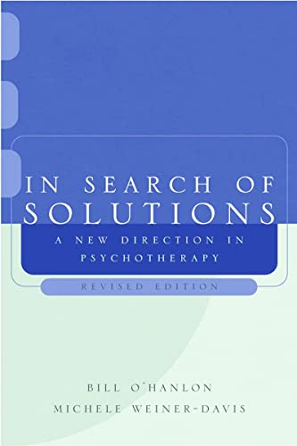 In Search of Solutions By Bill O'Hanlon