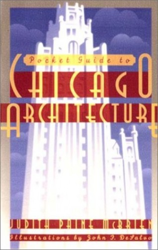 Pocket Guide to Chicago Architecture By Judith Paine McBrien