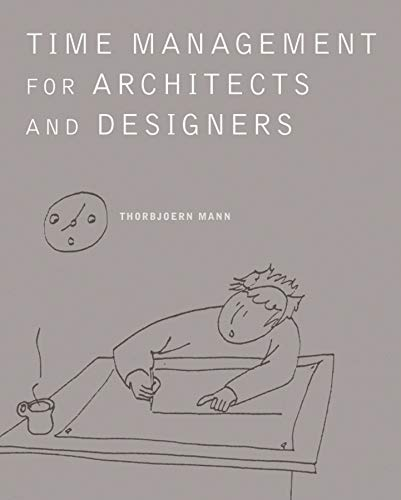 Time Management for Architects and Designers By Thorbjoern Mann