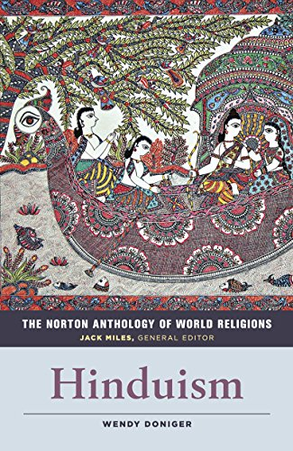 The Norton Anthology of World Religions By Wendy Doniger (University of Chicago)
