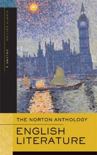 The Norton Anthology of English Literature: Romantic Period Through the Twentieth Century v. 2 By Edited by Stephen Greenblatt