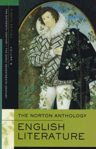 The Norton Anthology of English Literature: 16th and Early 17th Century v. B By Edited by Stephen Greenblatt