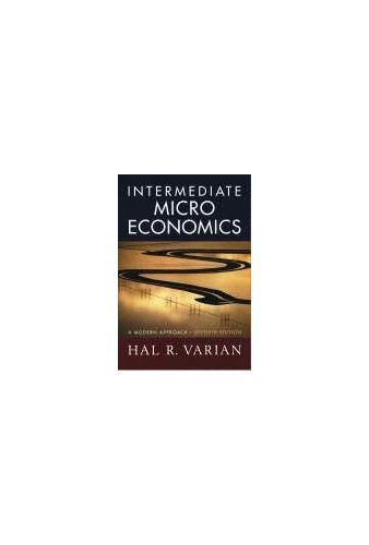 Intermediate Microeconomics: A Modern Approach by Hal R. Varian