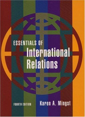 Essentials of International Relations By Karen A. Mingst