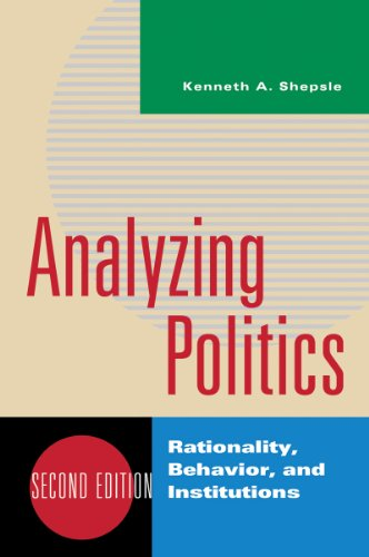 Analyzing Politics By Kenneth A. Shepsle (Harvard University)